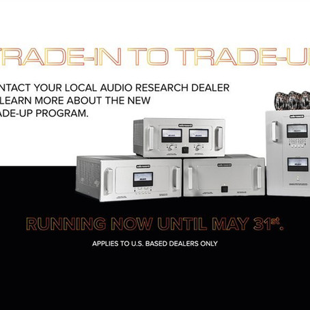 Limited Time Offer: 2019 Audio Research Trade-Up Program