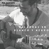 Palabras_en_Blanco_y_Negro_-_Pol_Sánche