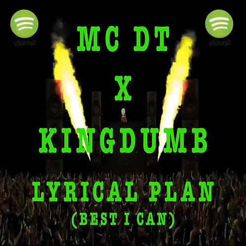 MC DT x Kingdumb - Lyrical Plan (Best I Can)