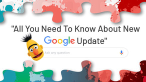 ALL YOU NEED TO KNOW ABOUT GOOGLE BERT UPDATE