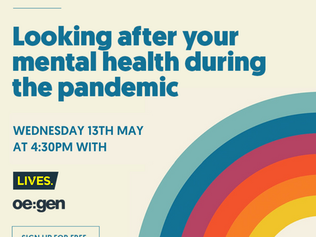 WEBINAR: oe:gen and LIVES team up to provide mental health tips and resources during the pandemic |
