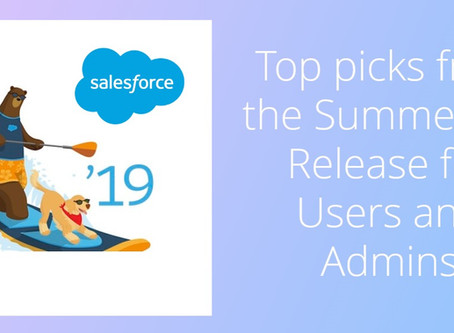 Our top picks from the Summer '19 Release for Users and Admins
