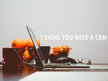 7 signs your business needs a CRM