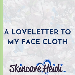 A Loveletter to my Face Cloth - no flannel!