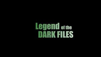 Legend of the Dark Files