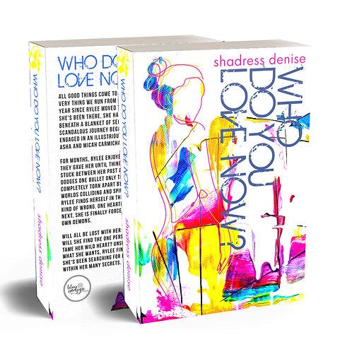 Who Do You Love Now? (Book 3)