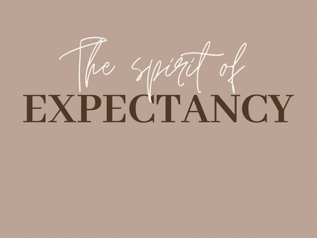 A Spirit of Expectancy