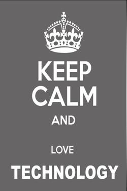 keep calm and love technology