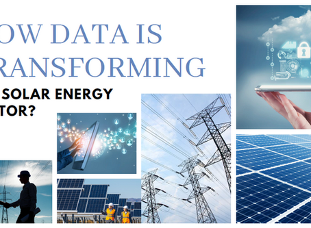 HOW DATA IS TRANSFORMING THE SOLAR ENERGY SECTOR?