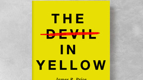 "Review: ""The Devil in Yellow,"" by James R. Price"