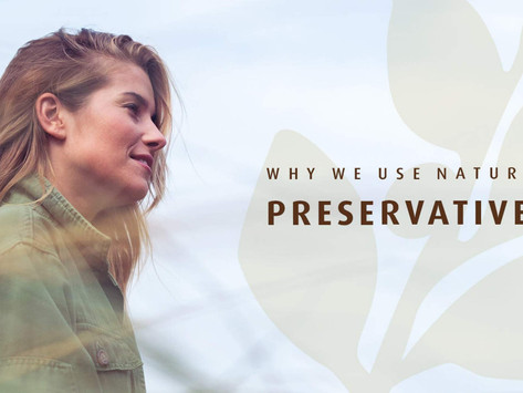 Why We Use Natural Preservatives
