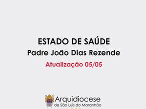 Estado de saúde do Padre João Dias Rezende - 05/05