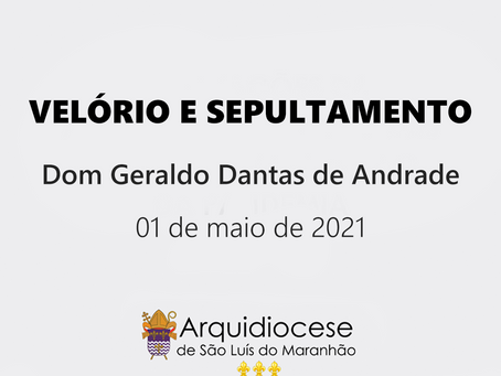 Comunicado velório e sepultamento de Dom Geraldo Dantas de Andrade