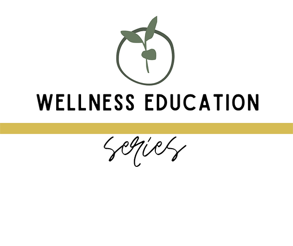 Copy of Copy of Wellness Education Series Logo-3.png