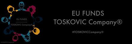 EU FUNDS - TOSKOVIC Company®