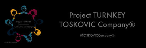 Project TURNKEY - TOSKOVIC Company®