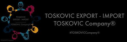 TOSKOVIC Export Import - TOSKOVIC Company®
