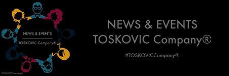 NEWS & EVENTS - TOSKOVIC Company®