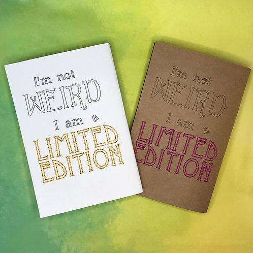 I am not weird I'm a limited edition פנקס