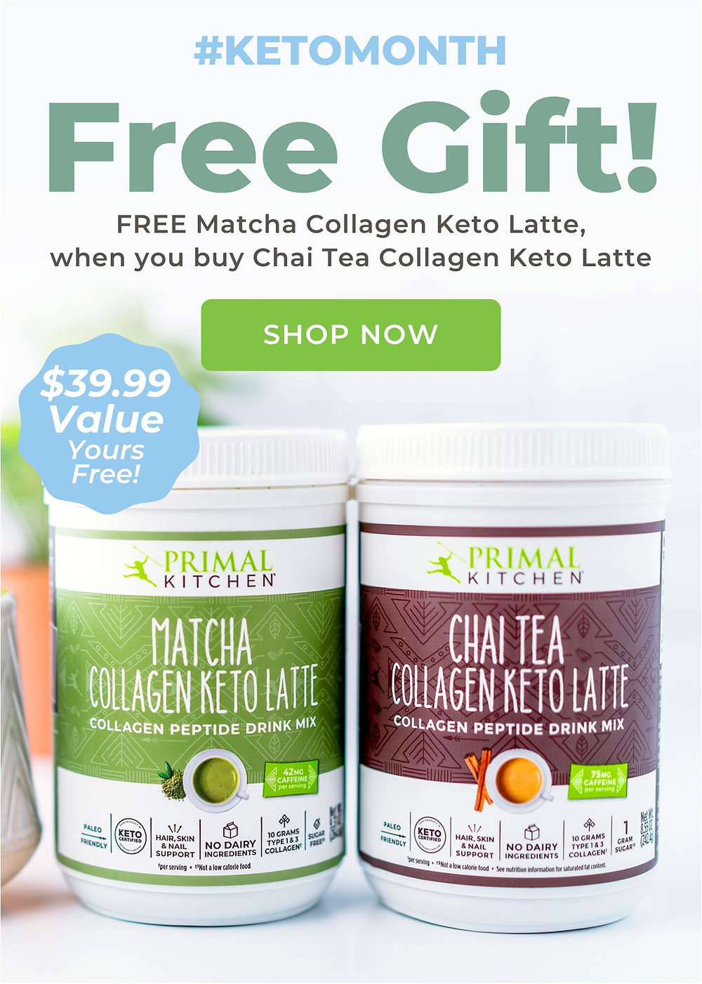 BOGO Free Gift Keto Month at Primal Kitchen Matcha Collagen Keto Latte with Chai Tea Keto Latte Ketogenic recipes