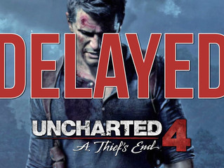 "Why Delaying ""Uncharted 4"" is Ok"