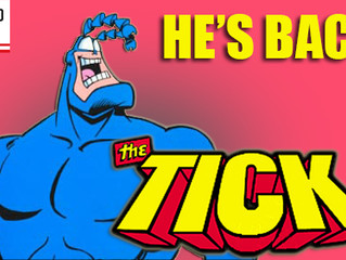 The Tick Returns