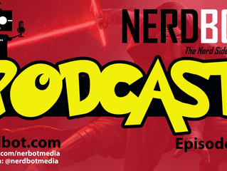 Nerdbot Podcast Episode 6 - Battlefront, Funko Pop, Stan Lee and guest Issac Nerd