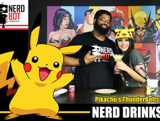 Pikachu ThunderBolts! - Nerdbot Nerd Drinks