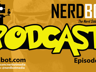 Nerdbot Podcast Episode 7 - Walking Dead, Dr. Who, 501st and the Rebel Legion