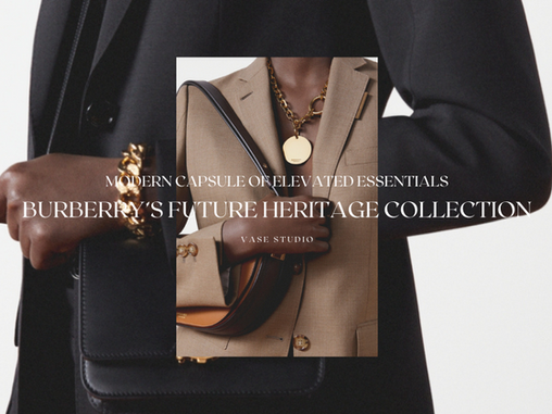 Modern Capsule of Elevated Essentials: Burberry's Future Heritage Collection