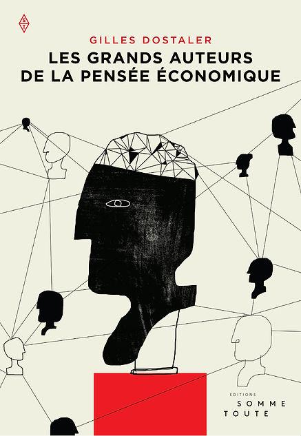 Couverture de livre, Édition Somme Toute, Les grand, design et illustration Laurent Pinabel auteurs de la pensée économique, Gilles Dostaler,