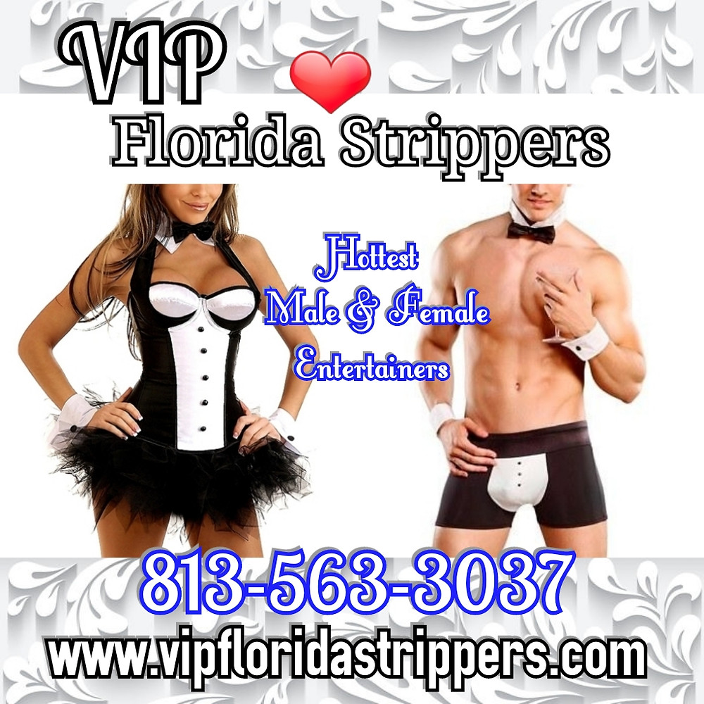 Tampa's Hottest Female & Male Entertainers * Strippers * Dancers