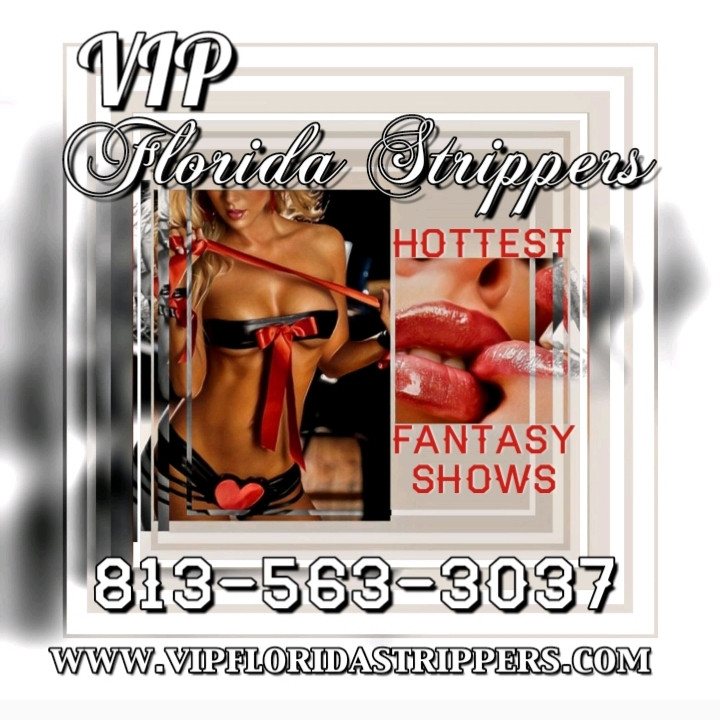 Florida Strippers ~ Hottest Female Entertainers ~ Bachelor ~ Birthday ~ Private Parties ~ Fantasy Shows