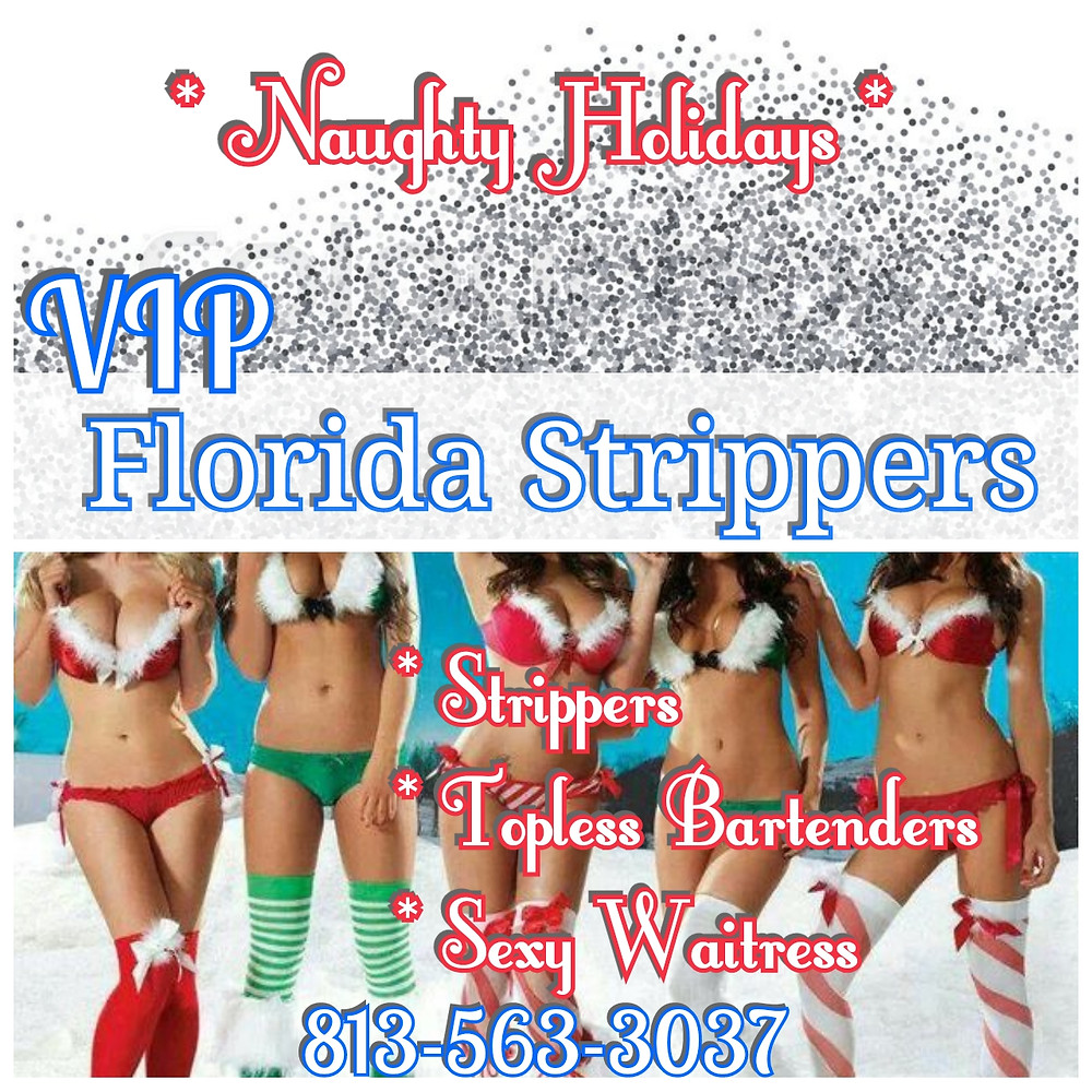 Tampa Holiday Strippers * Bartenders * Waitresses