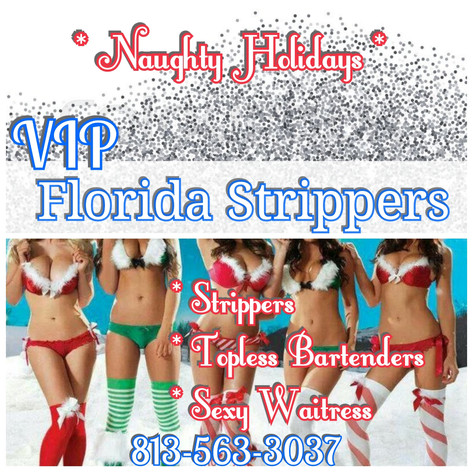 Naughty Holiday Strippers * Florida