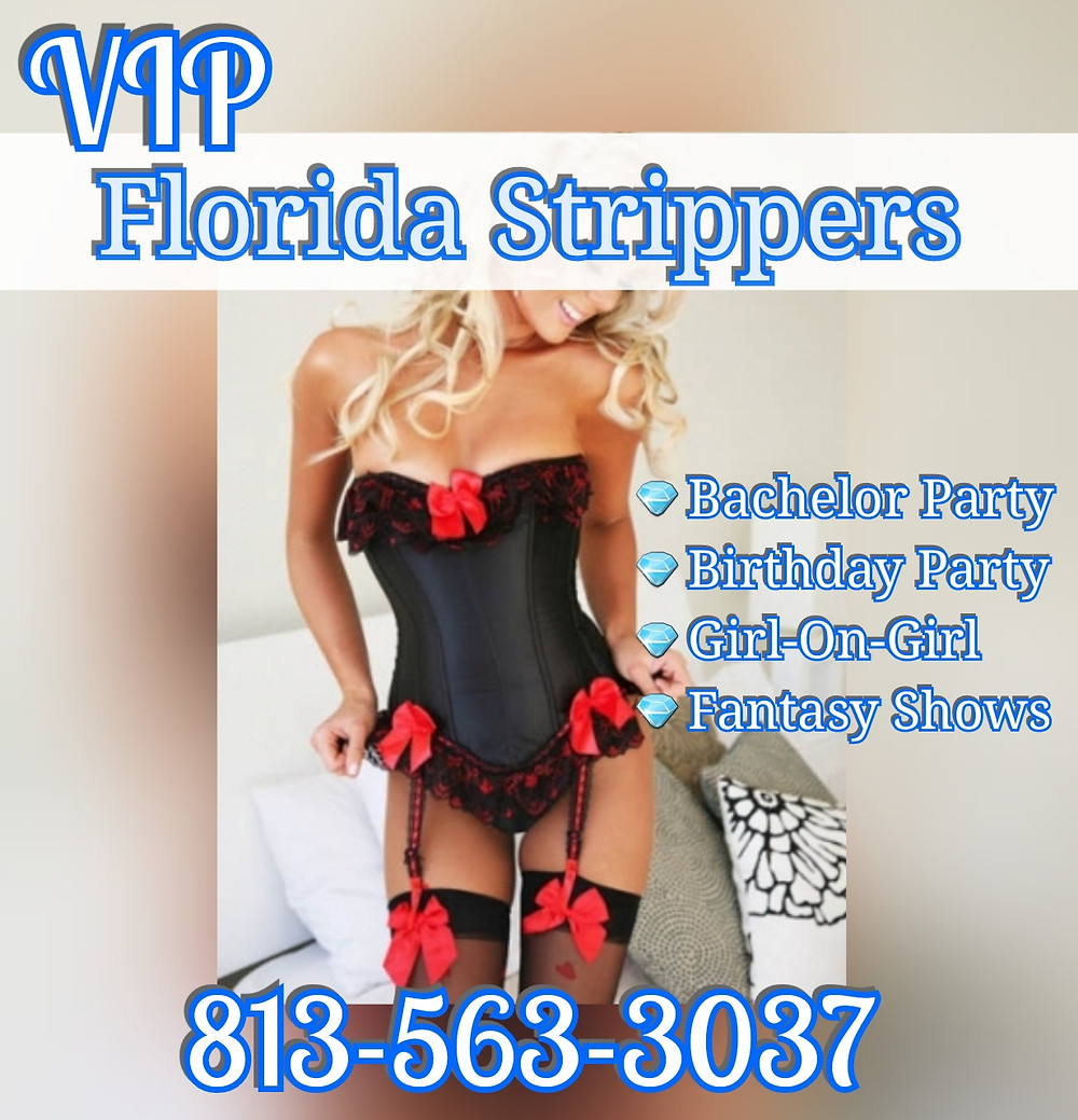 Tampa Stripper Parties * VIP Florida Strippers