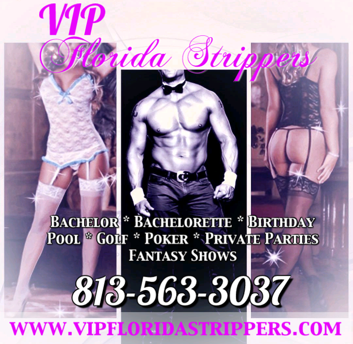 Tampa Strippers ~ Hottest Female and Male Entertainers ~ Bachelor ~ Birthday ~ Private Parties