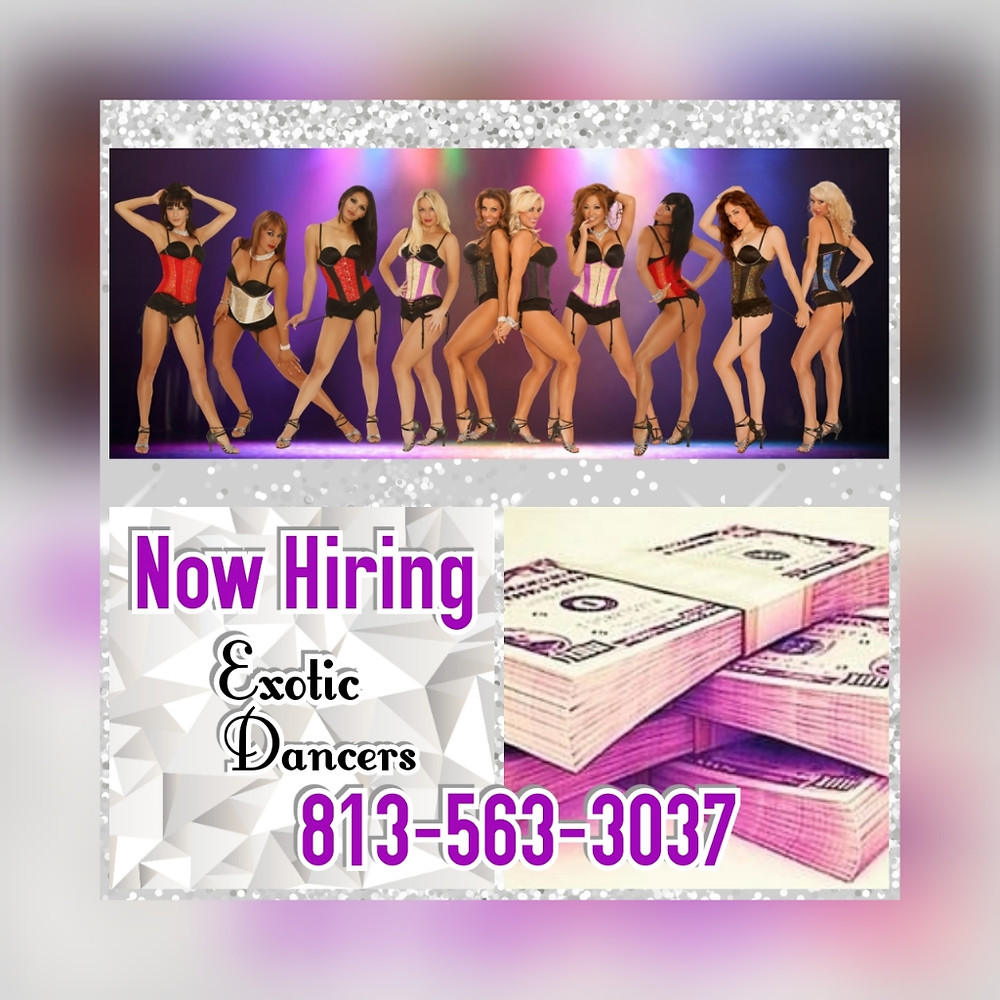 Now Hiring * Tampa Strippers * Stripper Jobs