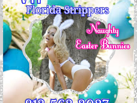 Hottest Naughty Easter Bunny Strippers * VIP Florida  Strippers 813-563-3037