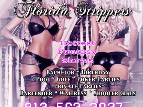 Tampa Strippers ~ Hottest Female Entertainers ~ Bachelor ~ Birthday ~ Private Parties 813-563-3037