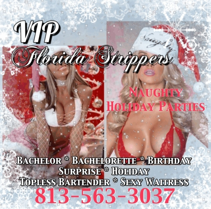 Holiday Stripper Parties ~ Hottest Female & Male Entertainers in Tampa, Clearwater, St. Petersburg 813-563-3037
