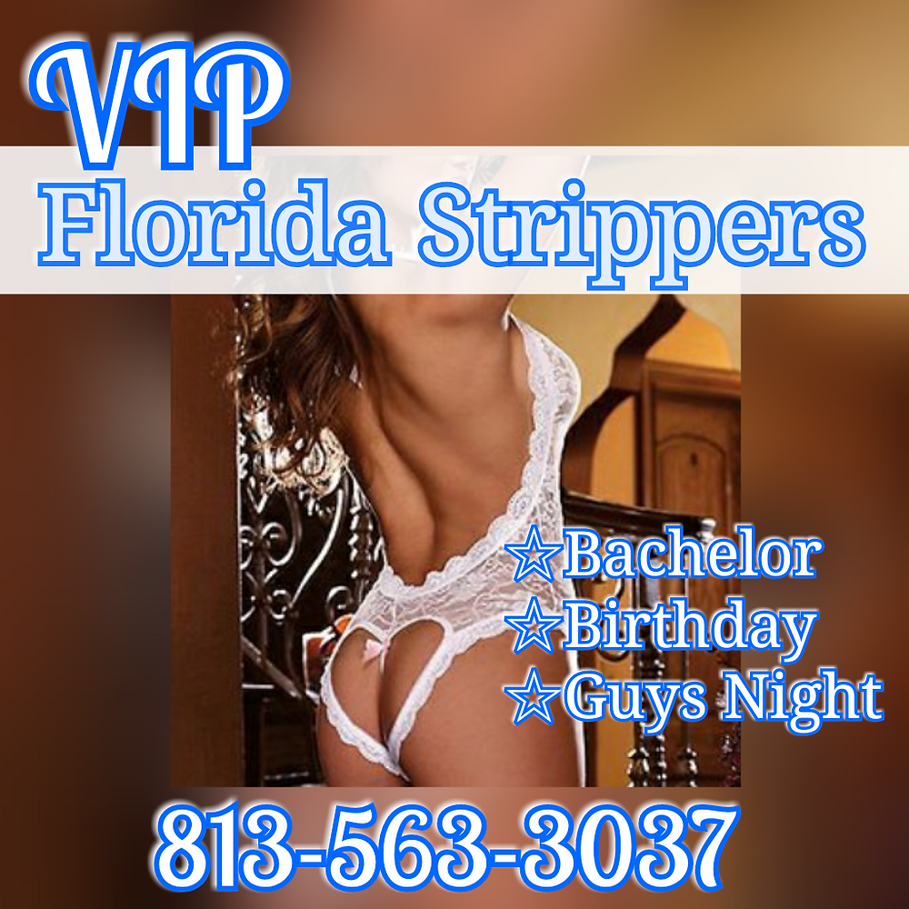 Tampa Strippers * VIP Florida Strippers
