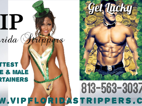 Happy St. Patrick's Day ▪ Hottest Holiday Strippers ▪ Tampa, Clearwater, St. Petersburg ▪ 813-56