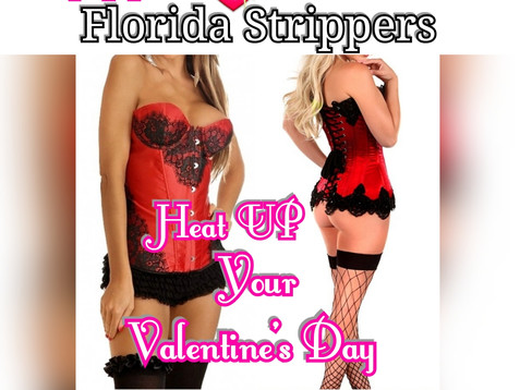 Valentine's Day Strippers * Heat UP your Special Day with VIP Florida Strippers