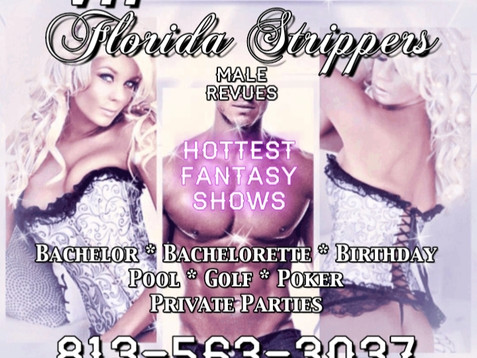 Tampa Strippers ~ Hottest Female & Male Entertainers ~ Bachelor ~ Birthday ~ Private Party 813-5