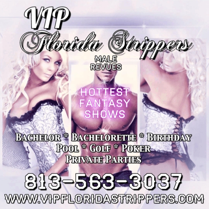 Tampa Strippers ~ Hottest Female & Male Entertainers ~ Bachelor ~ Birthday ~ Private Party 813-563-3037