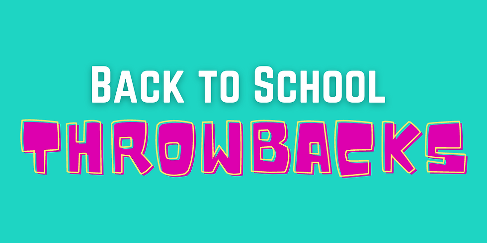ACTIVATE    Back to School Throwbacks