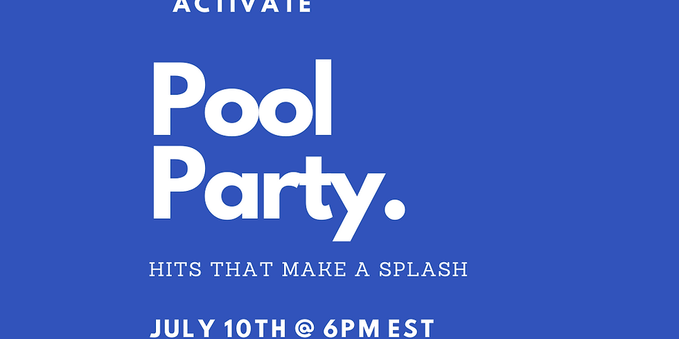 ACTIVATE || Pool Party