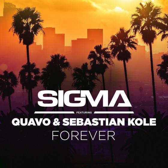 New Release Alert! Sigma | Sebastian Kole | Quavo  - Forever