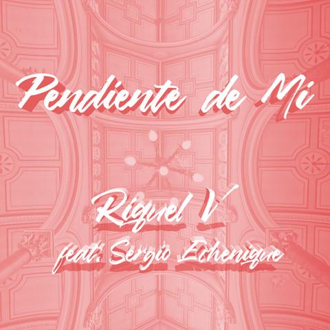 """""""Pendiente De Mi"""" Riquel V ft Sergio Echenique out now on all platforms!"""
